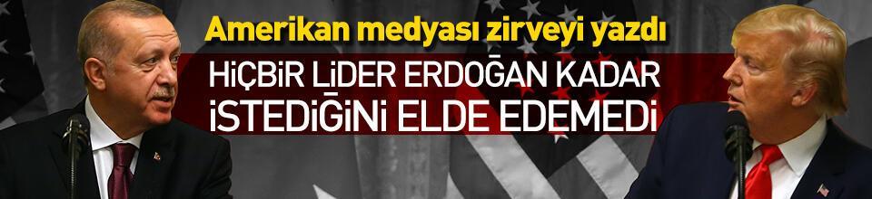 """Erdoğan-Trump zirvesi ABD medyasında: """"Hiçbir lider, Erdoğan kadar istediğini elde edemedi"""""""