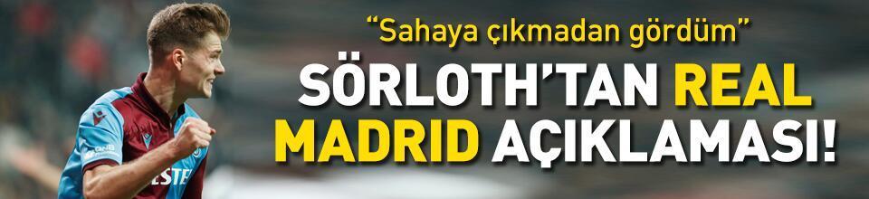 Sörloth'tan Real Madrid açıklaması!