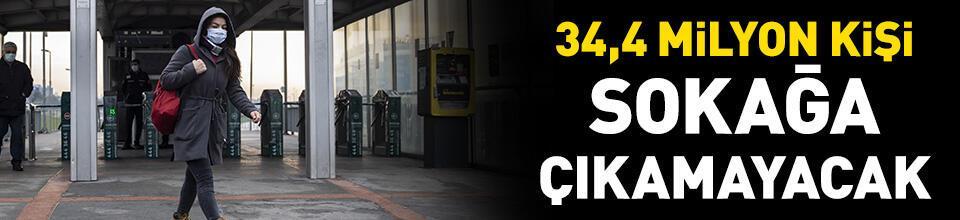 Türkiye'de 34,4 milyon kişi sokağa çıkamayacak