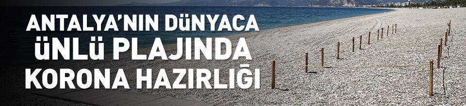 Antalya'nın dünyaca ünlü plajında korona hazırlığı