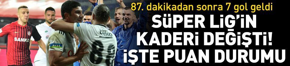 87'den sonra 7 gol birden! İşte Süper Lig puan durumu
