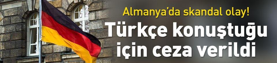 Türkçe konuştuğu için ceza verildi
