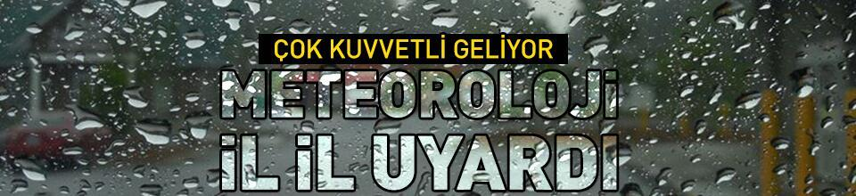 Meteoroloji il il uyardı!
