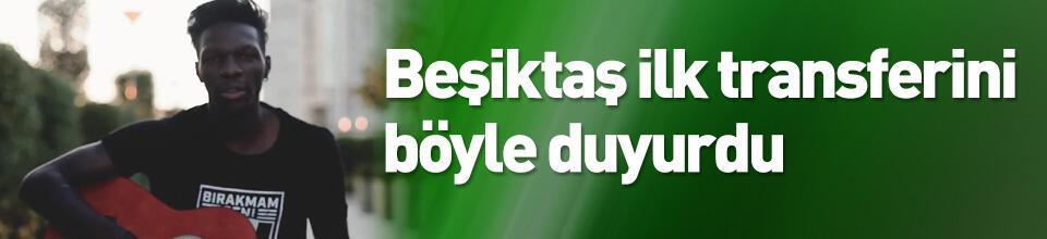 Beşiktaş'ın ilk transferi oldu