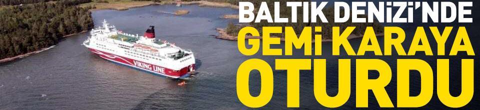 Baltık Denizi'nde gemi karaya oturdu