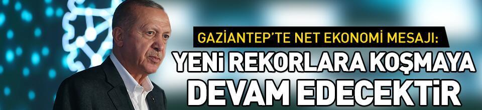 Gaziantep'te net ekonomi mesajı