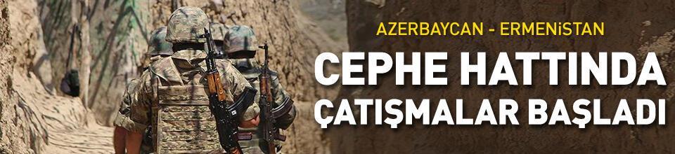Azerbaycan-Ermenistan cephe hattında çatışmalar