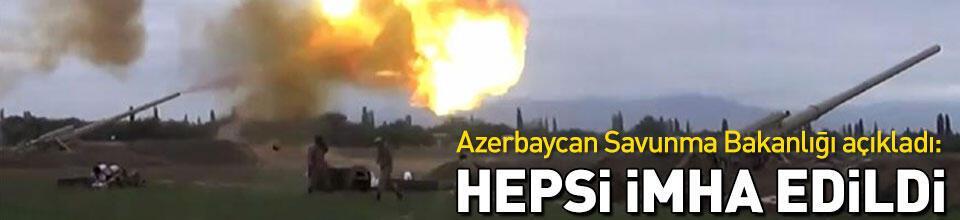 Azerbaycan Savunma Bakanlığı açıkladı: Hepsi imha edildi