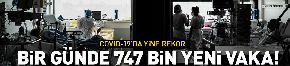 Bir günde 747 bin yeni vaka!