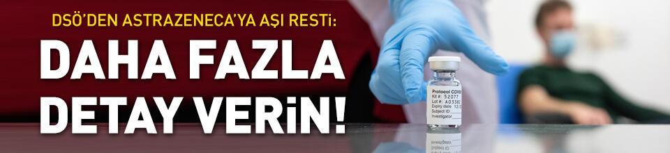 DSÖ'den AstraZeneca'ya aşı uyarısı