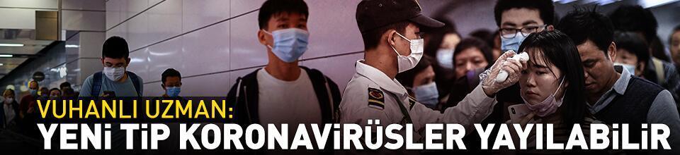 Yeni tip koronavirüsler yayılabilir