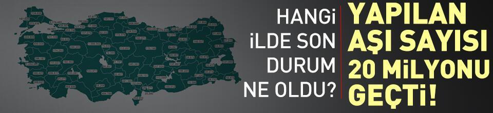 Türkiye'deki toplam aşılama sayısı 20 milyonu geçti