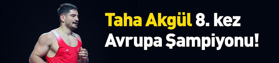 Taha Akgül 8. kez Avrupa Şampiyonu!