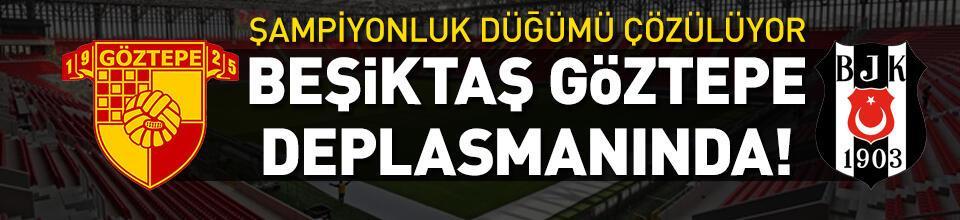 Göztepe - Beşiktaş CANLI YAYIN