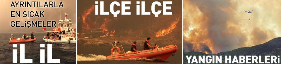 İşte saat saat yangınlarda son durum