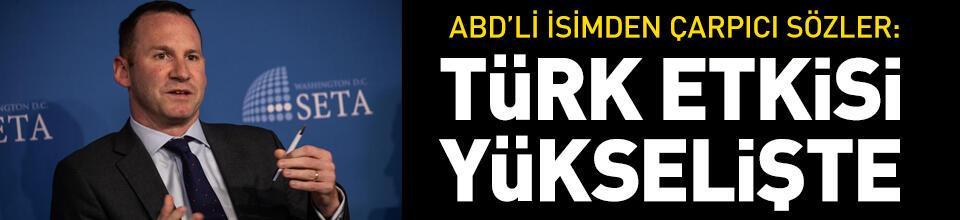 ABD'li isimden çarpıcı sözler: Türk etkisi yükselişte