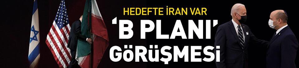Hedefte İran var! 'B planı' görüşmesi