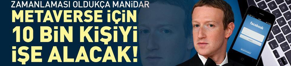Facebook 'metaverse'yi inşa etmek için 10 bin kişiyi işe alacak!